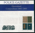 Queensland Police Gazette Compendium 1881-1885