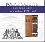 New South Wales Police Gazette Compendium 1936-1938