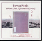 Barossa District: Souvenir, Gawler-Angaston Railway Opening