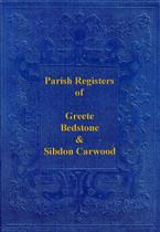Shropshire Parish Registers: Greete, Bedstone and Sibdon Carwood 1583 -1812
