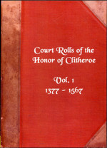 Court Rolls of the Honor of Clitheroe, Lancashire 1377-1567