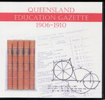 Queensland Education Gazette Compendium 1906-1910