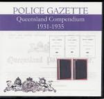 Queensland Police Gazette Compendium 1931-1935