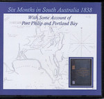 Six Months in South Australia 1838: With Some Account of Port Philip and Portland Bay
