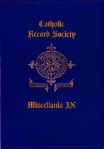 Catholic Record Society Miscellanea Volume IX