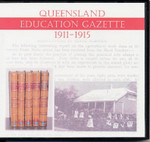 Queensland Education Gazette Compendium 1911-1915