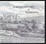 Jubilee History of Tasmania