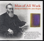 Man of All Work: The Life and Labours of Rev. James Maughan
