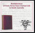 Reminiscences of Forty Seven Years Clerical Life in South Australia