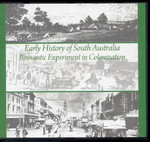 Early History of South Australia: A Romantic Experiment in Colonization