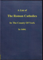 A List of the Roman Catholics in the County of York 1604