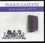 South Australian Police Gazette 1875-76