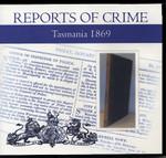 Tasmania Reports of Crime 1869