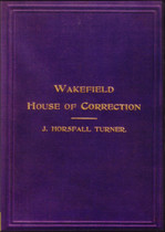 The Annals of Wakefield House of Correction for Three Hundred Years