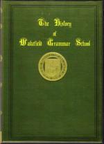 Wakefield Grammar School, Yorkshire 1591-1891