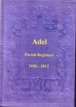 Yorkshire Parish Registers: Adel 1606-1812