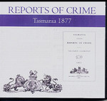 Tasmania Reports of Crime 1877