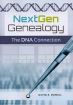 NextGen Genealogy: The DNA Connection