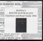 Bailliere's South Australian Gazetteer and Road Guide 1866