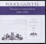 Tasmania Police Gazette Compendium 1886-1890