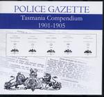 Tasmania Police Gazette Compendium 1901-1905