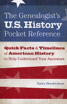 The Genealogist's U.S. History Pocket Reference: Quick Facts and Timelines of American History