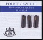 Tasmania Police Gazette Compendium 1931-1933