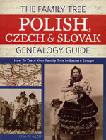 The Family Tree Polish, Czech and Slovak Genealogy Guide: How to Trace Your Family Tree in Eastern Europe