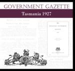 Tasmanian Government Gazette 1927