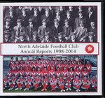 North Adelaide Football Club Annual Reports 1908-2014