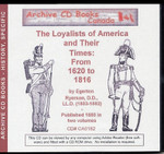 The Loyalists of America and Their Times from 1620 to 1816
