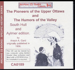 Pioneers of the Upper Ottawa and the Humors of the Valley: South Hull and Aylmer Edition