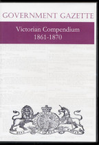 Victorian Government Gazette Compendium 1861-1870
