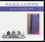 South Australian Police Gazette 1906