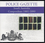 South Australian Police Gazette Compendium 1881-1890