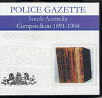 South Australian Police Gazette Compendium 1891-1900