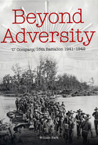 Beyond Adversity: 'U' Company, 15th Battalion 1941-1942