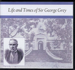 Life and Times of Sir George Grey