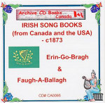 Irish Song Books c1873 (from Canada and USA): Erin-go-Bragh and Faugh-A-Ballagh