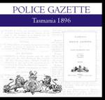 Tasmania Police Gazette 1896
