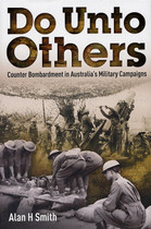 Do Unto Others: Counter Bombardment in Australia's Miltiary Campaigns
