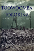 Toowoomba to Torokina: The 25th Battalion in Peace and War 1918-45