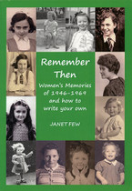 Remember Then: Women's Memories of 1946-1969 and How to Write Your Own