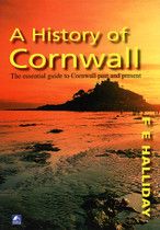 A History of Cornwall: The Essential Guide to Cornwall Past and Present
