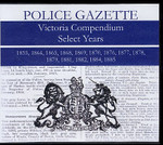 Victoria Police Gazette Compendium Select Years 1855-1885