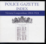 Victoria Police Gazette Index Compendium 1864-1924