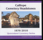 Queensland Cemetery Series: Calliope Headstones 1876-2010