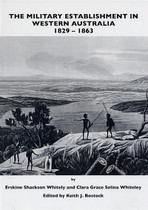 The Military Establishment in Western Australia 1829-1863