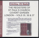 London Parish Registers: St Paul's Church, Covent Garden Volumes 35, 36 and 37