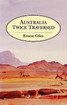 Australia Twice Traversed